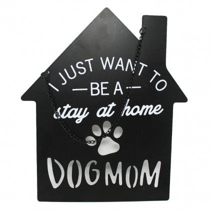 Stay at Home Dog Mom Black Metal Hanging Sign