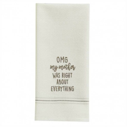 OMG My Mother Was Right Dishtowel