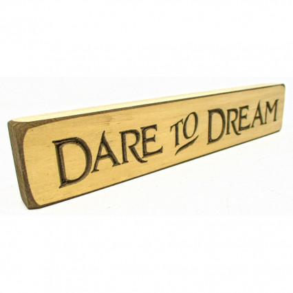 Dare to Dream Wooden Shelf Sign