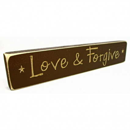 Love & Forgive Wooden Shelf Sign