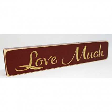Love Much Wooden Shelf Sign