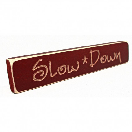 Slow Down Wooden Shelf Sign