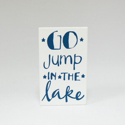 Jump in the Lake Sign