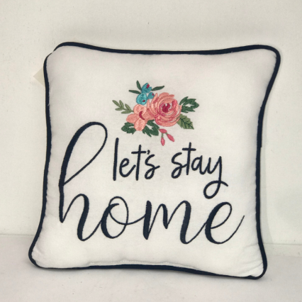 """Let's Stay Home"" Indoor Pillow"