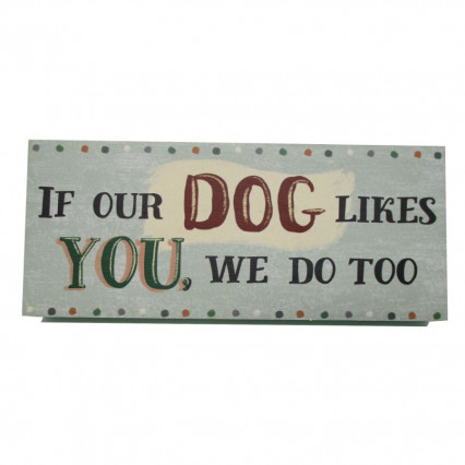 If Our Dog Likes You Wooden Sign