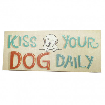 Kiss Your Dog Small Wooden Sign
