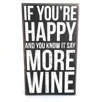 13 x 8 If You're Happy - Say More Wine